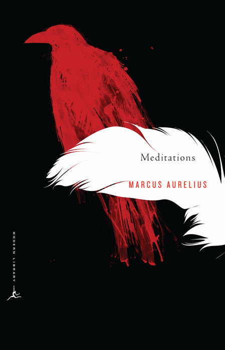 Cover art of Meditations by Marcus Aurelius, translated by Gregory Hays. It is an illustrations: the blood splattered silhouette of a red crow or raven perched behind the clean, white silhouette of a ruffled feather.