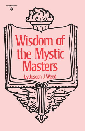Wisdom of the Mystic Masters by Joseph J. Weed