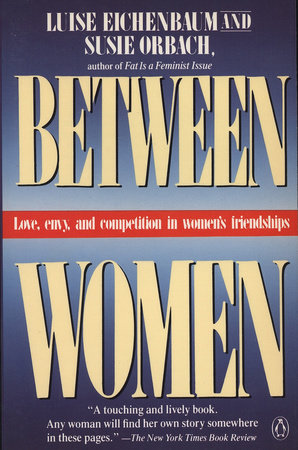 Between Women by Luise Eichenbaum and Susie Orbach