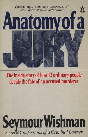 Anatomy of a Jury by Seymour Wishman