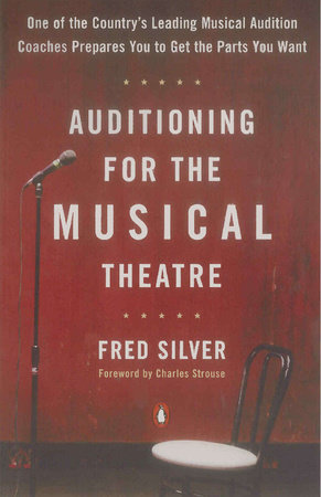 Auditioning for the Musical Theatre by Fred Silver