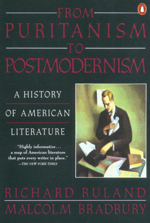 From Puritanism to Postmodernism by Malcolm Bradbury and Richard Ruland