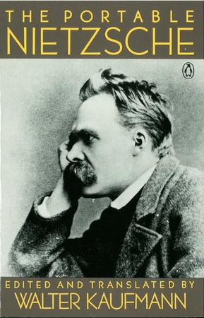 The Portable Nietzsche, translated by Walter Kaufmann
