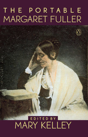 The Portable Margaret Fuller by Margaret Fuller