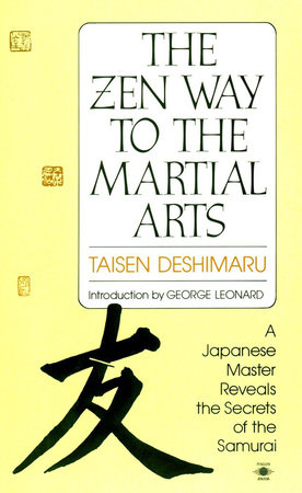 The Zen Way to Martial Arts by Taisen Deshimaru