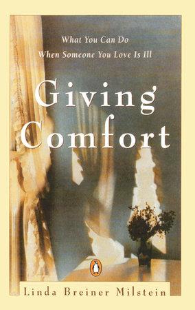Giving Comfort by Linda Breiner Milstein