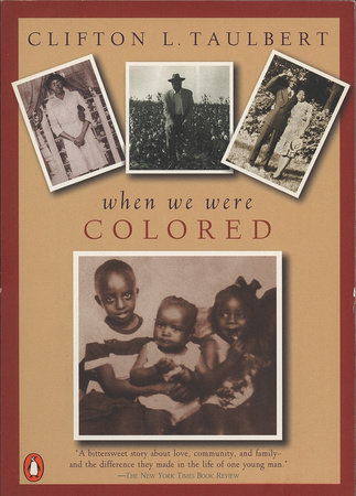 Once Upon a Time When We Were Colored by Clifton L. Taulbert