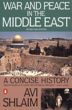 War and Peace in the Middle East by Avi Shlaim