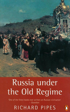 Russia under the Old Regime by Richard Pipes