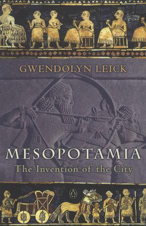 Mesopotamia by Gwendolyn Leick