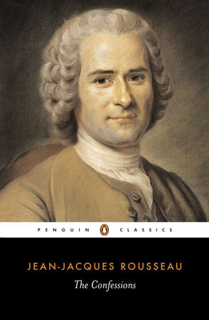 The Confessions by Jean-Jacques Rousseau