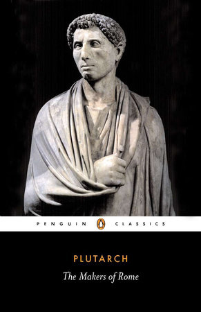 The Makers of Rome by Plutarch