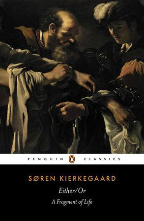 Either/Or by Soren Kierkegaard
