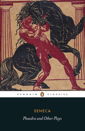 Phaedra and Other Plays by Seneca