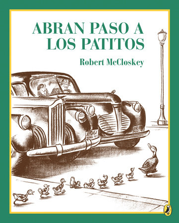 Abran paso a los patitos by Robert McCloskey