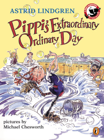 Pippi's Extraordinary Ordinary Day by Astrid Lindgren