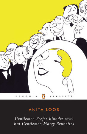 Gentlemen Prefer Blondes and But Gentlemen Marry Brunettes by Anita Loos