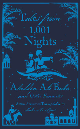 Tales from 1,001 Nights by Anonymous; Translated by Malcolm C. Lyons with Ursula Lyons; Introduced and Annotated by Robert Irwin; Cover illustrated by Coralie Bickford-Smith