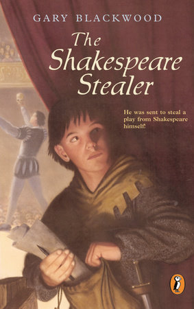The Shakespeare Stealer by Gary Blackwood