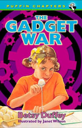 The Gadget War by Betsy Duffey