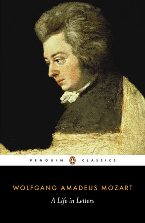 A Life in Letters by Wolfgang Amadeus Mozart