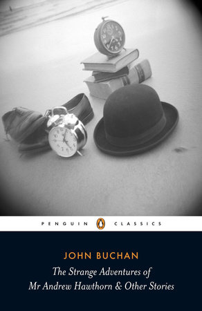 The Strange Adventures of Mr Andrew Hawthorn and Other Stories by John Buchan