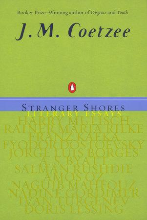 Stranger Shores by J. M. Coetzee