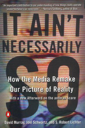 It Ain't Necessarily So by David Murray, Joel Schwartz and S. Robert Lichter