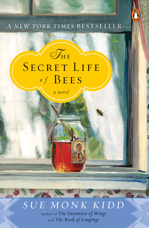 The Secret Life of Bees by Sue Monk Kidd: 9780142001745 | PenguinRandomHouse.com: Books