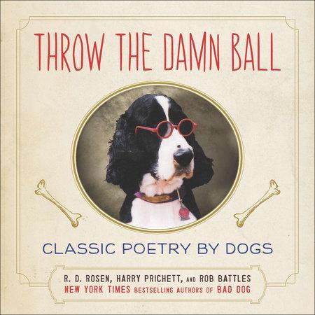 Throw the Damn Ball by R. D. Rosen, Harry Prichett and Rob Battles