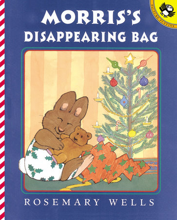Morris' Disappearing Bag by Rosemary Wells