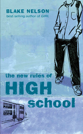 The New Rules of High School by Blake Nelson