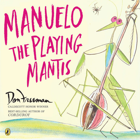 Manuelo, the Playing Mantis by Don Freeman