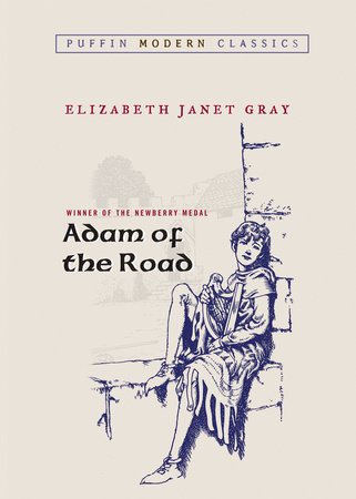 Adam of the Road (Puffin Modern Classics) by Elizabeth Janet Gray