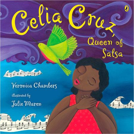 Celia Cruz, Queen of Salsa by Veronica Chambers