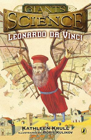 Leonardo da Vinci by Kathleen Krull