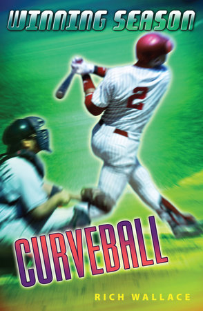 Curveball #9 by Rich Wallace