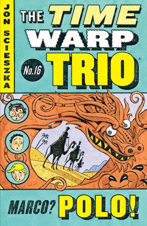 Marco? Polo! #16 by Jon Scieszka; Illustrated by Adam McCauley