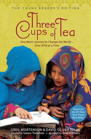 Three Cups of Tea: Young Readers Edition by Greg Mortenson and David Oliver Relin