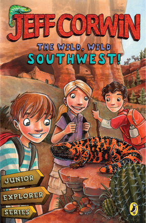The Wild, Wild Southwest! by Jeff Corwin
