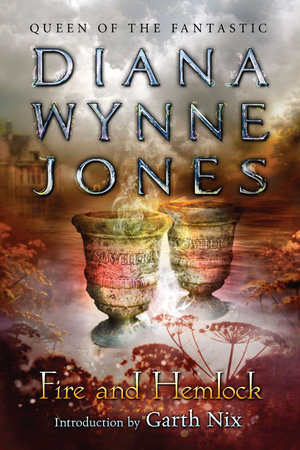 Fire and Hemlock by Diana Wynne Jones | PenguinRandomHouse com: Books