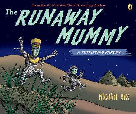 Runaway Mummy: a Petrifying Parody by Michael Rex