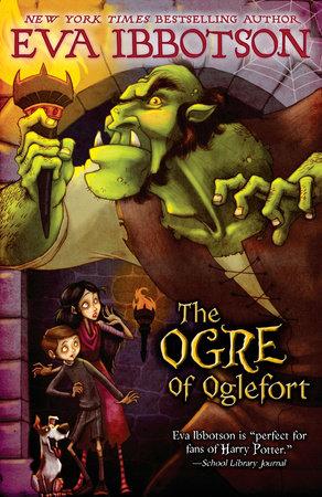 The Ogre of Oglefort by Eva Ibbotson