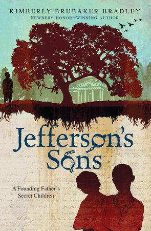 Jefferson's Sons by Kimberly Brubaker Bradley | PenguinRandomHouse com:  Books