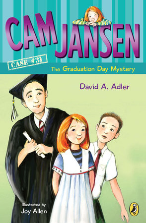 Cam Jansen and the Graduation Day Mystery #31 by David A. Adler