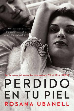 Perdido en tu piel (Lost in Your Skin) by Rosana Ubanell