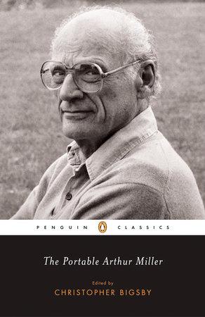 The Portable Arthur Miller by Arthur Miller