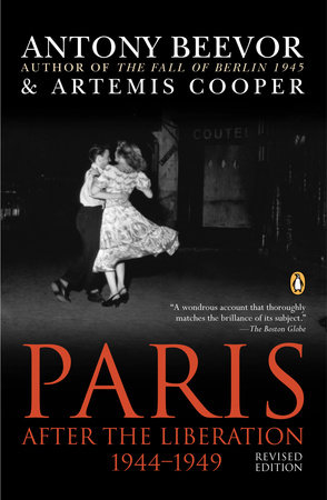 Paris After the Liberation 1944-1949 by Antony Beevor and Artemis Cooper