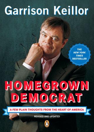 Homegrown Democrat by Garrison Keillor