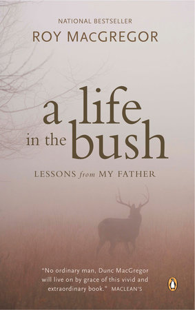 A Life in the Bush by Roy MacGregor
